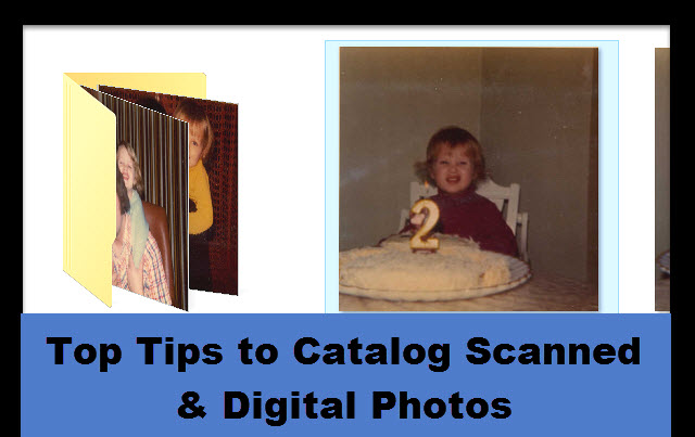 Top Tips for Cataloging Scanned and Digital Photos